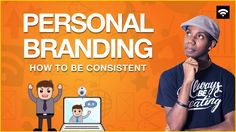 Personal Branding: How to Be Consistent