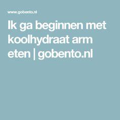 Ik ga beginnen met koolhydraat arm eten | gobento.nl