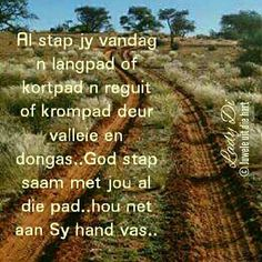 God stap saam met jou al die pad. Bible Verses Quotes, Life Quotes, Evening Greetings, Afrikaanse Quotes, Goeie More, Morning Blessings, Special Quotes, True Words, Life Lessons