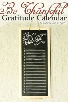 Make a faux chalkboard Thanksgiving Gratitude Calendar that you can fill in each year. Makes for a great family tradition!