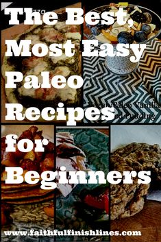 The best, most easy Paleo recipes for beginners. Great basic recipes to get started. You will come back to these again and again. Versatile to adapt to many tastes and flavors.