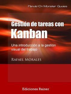 Gestión de tareas con Kanban: Introducción a la gestión visual del trabajo, http://www.amazon.es/dp/B00IPOCU92/ref=cm_sw_r_pi_awdl_XFpHtb1V89W3D