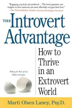 I'm very close to being an Introvert ... but I do Thrive in an Extrovert World ...