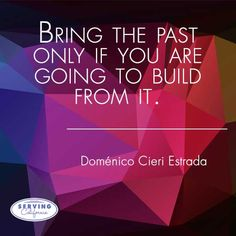 The past is useful to build on - not define with. #moveon