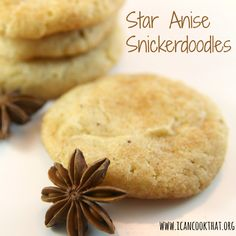 Star Anise Snickerdoodles (star anise is also used in a bok choy soup I pinned if you're wondering what else you could do with it)