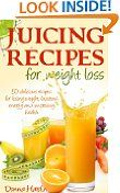 #4: Juicing Recipes for Weight Loss: Lose Weight, Gain Energy & Improve Health with Delicious Juice Recipes -  http://frugalreads.com/4-juicing-recipes-for-weight-loss-lose-weight-gain-energy-improve-health-with-delicious-juice-recipes/ - Juicing Recipes for Weight Loss: Lose Weight, Gain Energy & Improve Health with Delicious Juice Recipes Donna Hardin (Author)  (21)Download:  $0.00 (Visit the Top Free in Cookbooks, Food & Wine list for authoritative information on this