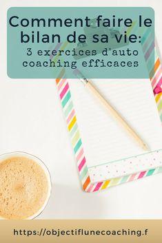 Je te donne trois exercices de coaching efficaces pour faire le bilan sur ta vie! #coach #coaching #autocoaching #developpementpersonnel #exercices