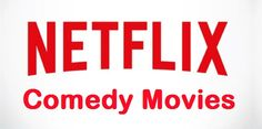 Top 20 Best Comedy Movies on Netflix To Watch On Netflix - Tricks Forums