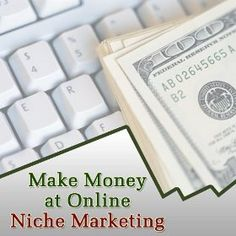 Make Money With Online Niche Marketing --- http://www.amazon.com/Make-Money-Online-Niche-Marketing/dp/B0012F92Z6/?tag=hotomamoon0d8-20