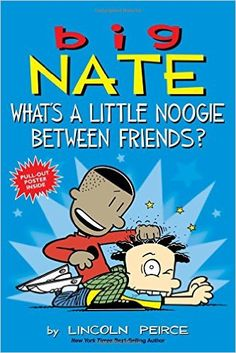 Big Nate: What's a Little Noogie Between Friends?: Lincoln Peirce: 9781449462291: Amazon.com: Books