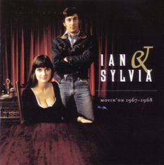 Ian & Sylvia – Movin' On 1967-1968