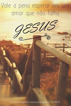 Ele nunca falhará! >> Eu Sou Evangélica / Eu Sou Evangélico