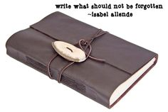 Write what should not be forgotten