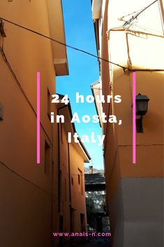 How to spend 24 hours in Aosta to make the most of it?