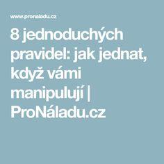 8 jednoduchých pravidel: jak jednat, když vámi manipulují | ProNáladu.cz