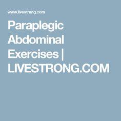 Paraplegic Abdominal Exercises | LIVESTRONG.COM
