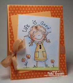 Life is good  Vicki G Stamps