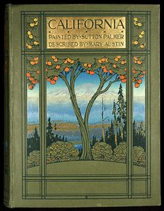 Arts & Crafts Book Cover, CALIFORNIA, Painted by Sutton Palmer, Described by Mary Austin