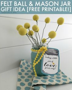 Felt Ball & Mason Jar Gift Idea! Free Printable too! -- Tatertots and Jello