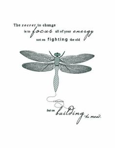 Good Morning Quotes Discover Printable Artwork Dragonfly illustration typography art print The secret to change inspirational quote teal and aqua pattern art Great Quotes, Quotes To Live By, Me Quotes, Motivational Quotes, Inspirational Quotes, Peace Quotes, Strong Quotes, Attitude Quotes, Change Quotes