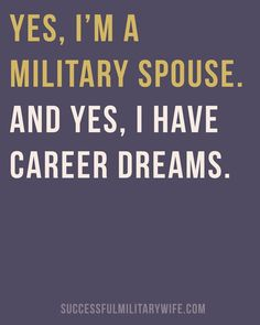 Yes, I am a Military Spouse. And Yes, I have career dreams i want to have my,own gluten free shop. Usmc Love, Military Love, Air Force Love, Military Marriage, Airforce Wife, Army Girlfriend, Navy Life, Married Life, Spouse Quotes