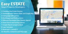EasyEstate - Real Estate Portal by marfan EasyEsate Real Estate Portal provide you with a quick and easy way to create a real estate portal. EasyEstate is based on Laravel5.2 PHP framework, Laravel is a free, open-source and most popular PHP web framework. It was designed