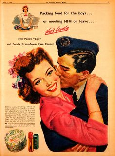 """""""Packing food for the boys or meeting him on leave...she's lovely"""" ~ WWII era ad for Ponds', 1945."""