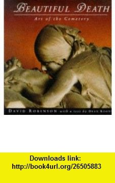 Beautiful Death The Art of the Cemetery (Penguin Studio ) (9780670868063) Dean Koontz, David Robinson , ISBN-10: 067086806X  , ISBN-13: 978-0670868063 ,  , tutorials , pdf , ebook , torrent , downloads , rapidshare , filesonic , hotfile , megaupload , fileserve
