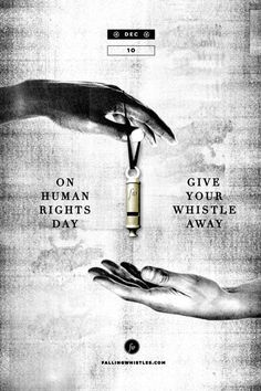 Today is Human Rights Day. Give your whistle away.