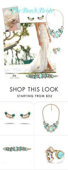 """The Beach Bride with Chloe and Isabel"" by christina-coto on Polyvore featuring Chloe + Isabel, chloeandisabel and aquamarina"