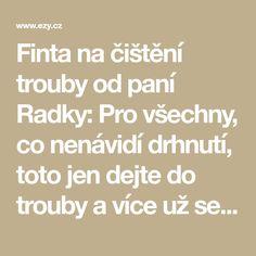 Finta na čištění trouby od paní Radky: Pro všechny, co nenávidí drhnutí, toto jen dejte do trouby a více už se nestaráte! - Strana 2 z 2 - EZY - Víme jak