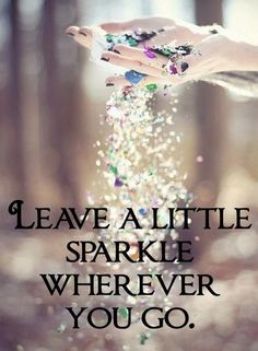 Never let anyone take away your SPARKLE kid!