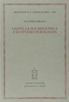 Libreria Medievale: Dante, la sua biblioteca e lo studio di Bologna