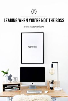 Leading When You're Not the Boss #theeverygirl