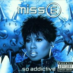 Miss E... So Addictive ~ Missy Elliott, http://www.amazon.co.uk/dp/B00005J7GF/ref=cm_sw_r_pi_dp_dy-wsb0K0EY9N