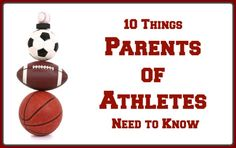 10 Things Parents of Athletes Need to Know