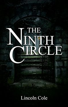 """""""The Ninth Circle""""  ***  Lincoln Cole  (2016)"""