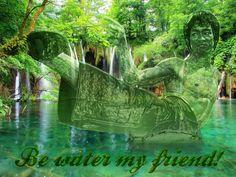 Be water my friend!!