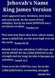 """Where God's name is found in the King James Version of the Bible. The name """"Jehovah"""" can be found in most translations of the Bible. Jehovah Names, Names Of God, Jehovah Witness, Bible Scriptures, Bible Quotes, Bible Teachings, King James Bible, Bible Knowledge, Bible Truth"""