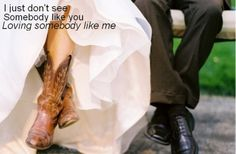 I just don't see somebody like you loving somebody like me...