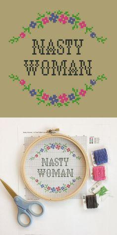 DIY Nasty Woman Cross Stitch Free PatternIf you see a free...