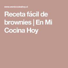 Receta fácil de brownies | En Mi Cocina Hoy