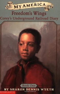 My America: Freedom's Wings: Corey's Underground Railroad Diary, Book One