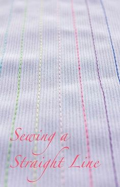 How to sew straight lines. it's a lot harder than you think! Great tutorials for self taught peeps like me!.