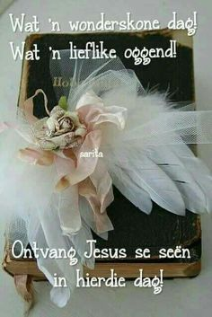 Morning Greetings Quotes, Morning Quotes, Lekker Dag, Goeie More, Afrikaans Quotes, Jesus Is Lord, Good Morning Wishes, Empowering Quotes, Strong Quotes