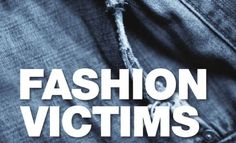 Jeans sandblasting and the real fashion victims