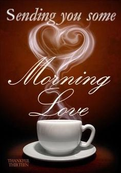 Sending You SOme Morning Love
