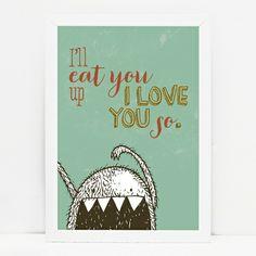 I'll eat you up I love you so art print - hardtofind.