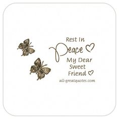 Rest In Peace My Dear Sweet Friend | all-greatquotes.com