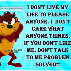 Mischievous Little Devil ツ Taz. Thats me,and I have Cat named Taz Also. She is 15 years old. Spitty and 😈 like her Momma . Funny Cartoon Quotes, Cartoon Jokes, Funny Cartoons, Funny Jokes, Words Quotes, Life Quotes, Sayings, Badass Quotes, Disney Quotes